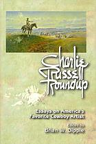 Charlie Russell roundup : essays on America's favorite cowboy artist