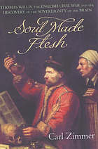 Soul made flesh : Thomas Willis, the English Civil War and the discovery of the sovereignty of the brain