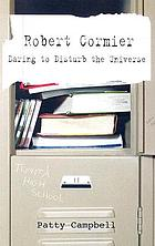 Robert Cormier : daring to disturb the universe