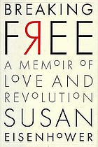 Breaking free : a memoir of love and revolution