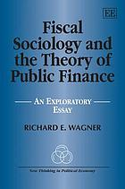 Fiscal sociology and the theory of public finance : an exploratory essay