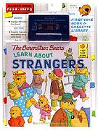 The Berenstain Bears learn about strangers plus, the Berenstain Bears and the disappearing honey
