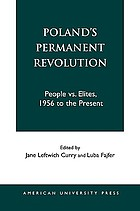 Poland's permanent revolution : people vs. elites, 1956[-1990] to the present