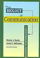 The biology of communication : a communibiological perspective