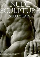 Nude sculpture : 5, 000 years