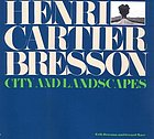 Henri Cartier-Bresson : city and landscapes