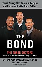 The bond : three young men learn to forgive and reconnect with their fathers