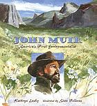 John Muir : America's first environmentalist