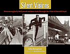 Silent Visions Discovering Early Hollywood and New York Through the Films of Harold Lloyd