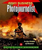 Photojournalist : in the middle of disaster