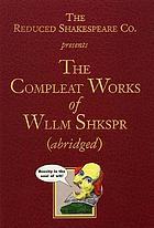 The Reduced Shakespeare Company's the complete works of William Shakespeare (abridged)