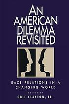 An American dilemma revisited : race relations in a changing world