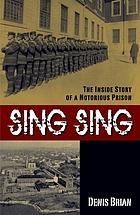 Sing Sing : the inside story of a notorious prison