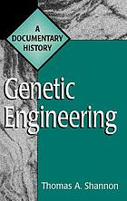 Genetic engineering : a documentary history