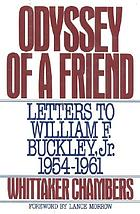 Odyssey of a friend; Whittaker Chambers' letters to William F. Buckley, Jr., 1954-1961