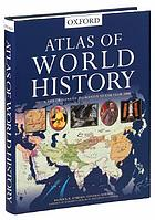 Oxford atlas of world historyOxford atlas of world history
