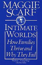 Intimate worlds : how families thrive and why they fail