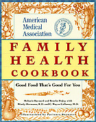 American Medical Association family health cookbook : good food that's good for you