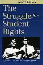 The struggle for student rights : Tinker v. Des Moines and the 1960s