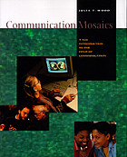 Communication mosaics : a new introduction to the field of communication