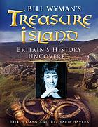 Bill Wyman's treasure islands : Britain's history uncovered