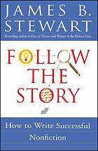 Follow the story : how to write successful nonfiction