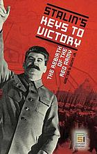 Stalin's keys to victory the rebirth of the Red Army