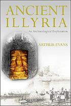 Ancient Illyria : an archaeological exploration