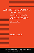 Aesthetic judgment and the moral image of the world : studies in Kant