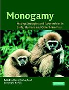 Monogamy : mating strategies and partnerships in birds, humans, and other mammals