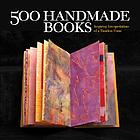 500 handmade books : inspiring interpretations of a timeless form