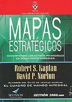 Mapas estratégicos : convirtiendo activo intangibles en resultados tangibles