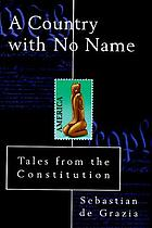 A country with no name : tales from the Constitution