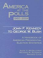 America at the polls : a handbook of American presidential election statistics