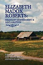 Elizabeth Madox Roberts : essays of reassessment & reclamation
