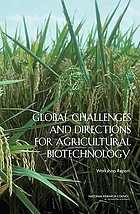 Global challenges and directions for agricultural biotechnology workshop report