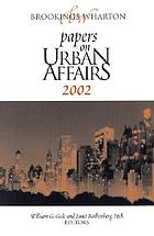 Brookings-Wharton papers on urban affairs, 2002