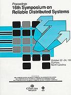 Proceedings, the Sixteenth Symposium on Reliable Distributed Systems, Regal University Hotel, Durham, North Carolina, October 22-24, 1997