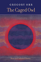 The caged owl : new and selected poems