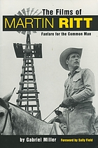 The films of Martin Ritt : fanfare for the common man