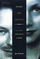 Inside the volcano : my life with Malcolm Lowry