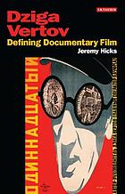 Dziga Vertov : defining documentary film
