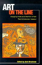 Art on the line : essays by artists about the point where their art and activism intersect