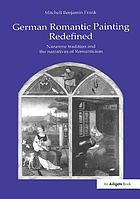 German romantic painting redefined : Nazarene tradition and the narratives of romanticism