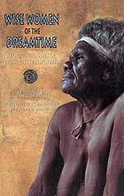 Wise women of the dreamtime : aboriginal tales of the ancestral powers
