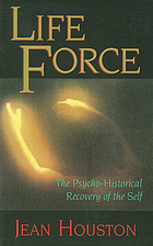 Lifeforce : the psycho-historical recovery of the self