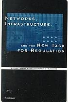 Networks, infrastructure, and the new task for regulation