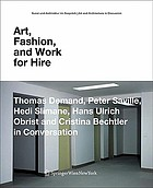 Art, fashion, and work for hire : Thomas Demand, Peter Saville, Hedi Slimane, Hans Ulrich Obrist and Cristina Bechtler in conversation