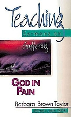 God in pain : teaching sermons on suffering