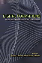 Digital formations : IT and new architectures in the global realm